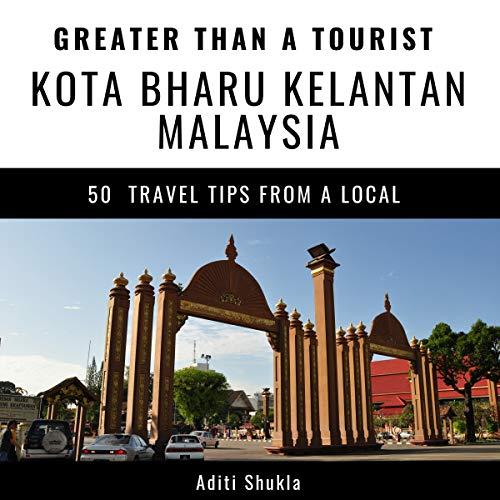 Greater Than a Tourist: Kota Bharu, Kelantan, Malaysia     50 Travel Tips from a Local              De :                                                                                                                                 Aditi Shukla,                                                                                        Greater Than a Tourist                               Lu par :                                                                                                                                 Marcos O'Rourke                      Durée : 1 h et 32 min     Pas de notations     Global 0,0