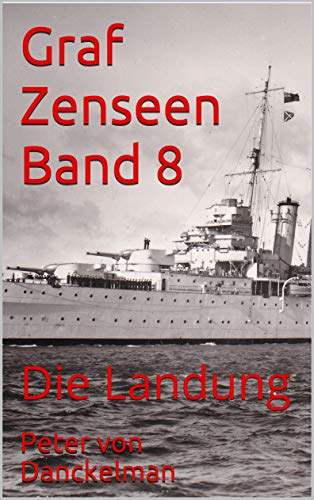 Graf Zenseen Band 8: Die Landung