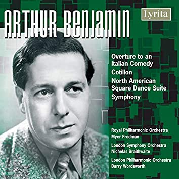 Benjamin: Overture to an Italian Comedy - Cotillon - North American Square Dance Suite - Symphony