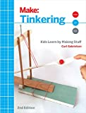 Tinkering: Kids Learn by Making Stuff (Make) (English Edition)