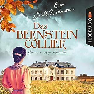 Das Bernsteincollier                   Autor:                                                                                                                                 Eva Grübl-Widmann                               Sprecher:                                                                                                                                 Anja Lehmann                      Spieldauer: 12 Std. und 53 Min.     161 Bewertungen     Gesamt 4,5