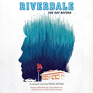 The Day Before      Riverdale, Book 1              By:                                                                                                                                 Micol Ostow                               Narrated by:                                                                                                                                 Ramón de Ocampo,                                                                                        Taylor Meskimen,                                                                                        Frankie Corzo,                   and others                 Length: 6 hrs and 3 mins     14 ratings     Overall 4.1