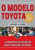 O Modelo Toyota: 14 Princípios de Gestão do Maior Fabricante do Mundo (Portuguese Edition)