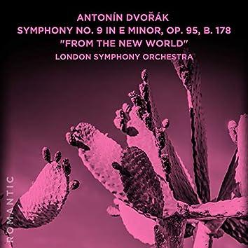 "Antonín Dvořák: Symphony No. 9 in E Minor, Op. 95, B. 178 ""From the New World"""