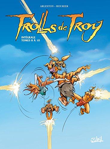 Trolls de Troy - Intégrale T08 à T10