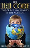 The 11:11 Code: The Great Awakening by the Numbers