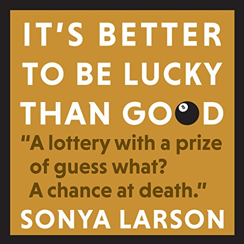 It's Better to Be Lucky Than Good audiobook cover art