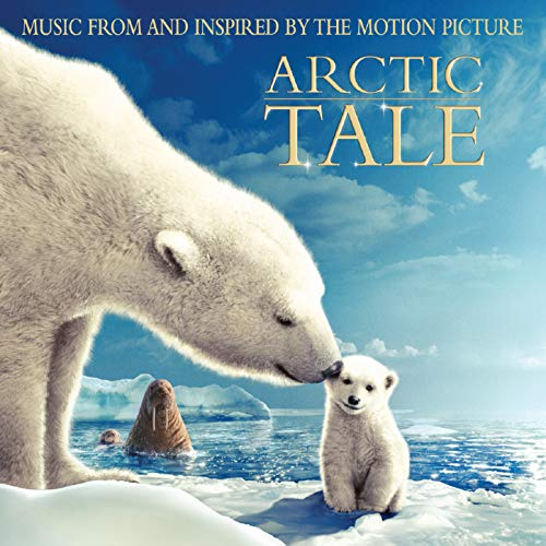 Arctic Tale (Music from and Inspired by the Motion Picture)
