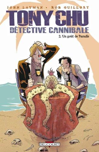 Tony Chu, Détective Cannibale T02 : Goût paradis (Tony Chu Détective Cannibale t. 2)