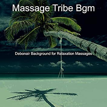 Debonair Background for Relaxation Massages