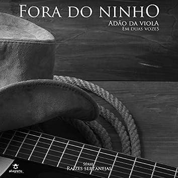 Fora do Ninho (Série Raízes Sertanejas Em Duas Vozes)