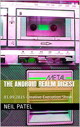 The Android Realm Digest: 01.09.2015 Creative Execution Show (English Edition)
