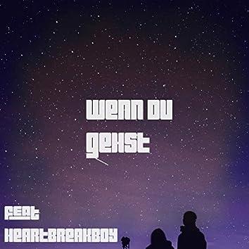 Wenn Du Gehst (feat. Heartbreakboy)