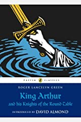King Arthur and His Knights of the Round Table (Puffin Classics) Kindle Edition