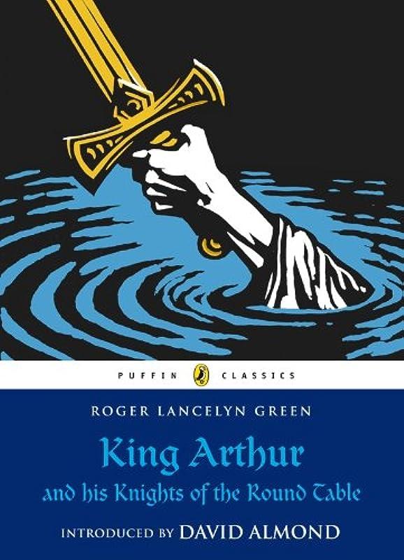 晴れ引用情緒的King Arthur and His Knights of the Round Table (Puffin Classics) (English Edition)