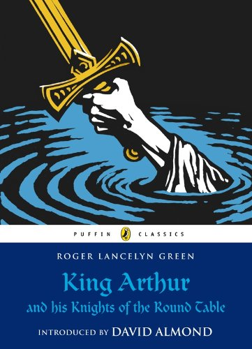 King Arthur and His Knights of the Round Table (Puffin Classics) (English Edition)
