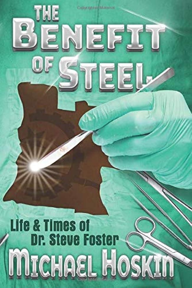 約設定エキサイティング近傍The Benefit of Steel: The Life and Times of Dr. Steve Foster