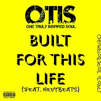 Built for This Life (feat. Hevy Beats)