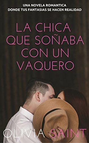La Chica que Soñaba con un Vaquero: Novela Romantica (Novela Romántica del Oeste nº 1)