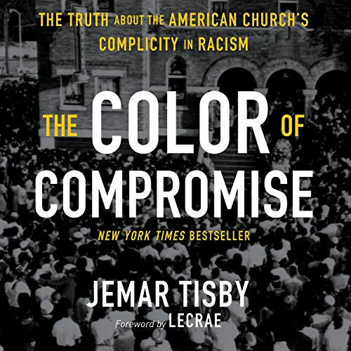 The Color of Compromise Audiobook By Jemar Tisby cover art