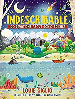Indescribable: 100 Devotions for Kids About God and Science (Indescribable Kids)