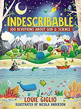 Indescribable  100 Devotions for Kids About God and Science  Indescribable Kids
