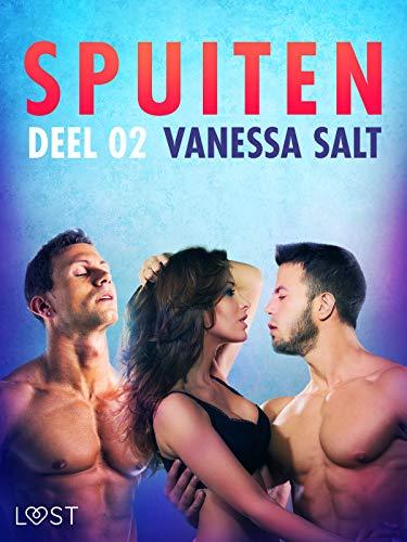 Spuiten Deel 2 - erotisch verhaal (Dutch Edition)