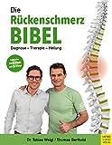 Die Rückenschmerz-Bibel: Diagnose - Therapie - Heilung