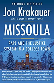 [Jon Krakauer]のMissoula: Rape and the Justice System in a College Town (English Edition)