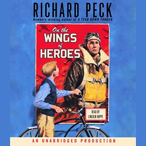 On the Wings of Heroes                   De :                                                                                                                                 Richard Peck                               Lu par :                                                                                                                                 Lincoln Hoppe                      Durée : 3 h et 13 min     Pas de notations     Global 0,0