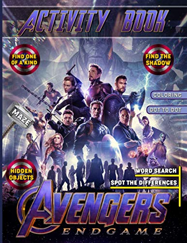 Avengers Endgame Activity Book: Premium Word Search, One Of A Kind, Hidden Objects, Maze, Spot Differences, Find Shadow, Coloring, Dot To Dot Activities Books For Kids And Adults