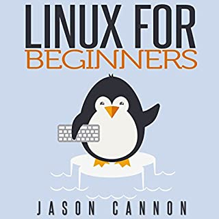 Linux for Beginners     An Introduction to the Linux Operating System and Command Line              By:                                                                                                                                 Jason Cannon                               Narrated by:                                                                                                                                 Brian E. Smith                      Length: 4 hrs and 23 mins     69 ratings     Overall 4.2