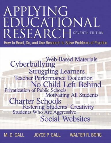 Applying Educational Research: How To Read, Do, and Use Research To Solve Problems of Practice, Loose-Leaf Version (7th
