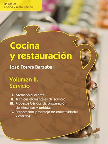 Cocina y restauración. Volumen II: Servicio: 9 (Hostelería y Turismo)