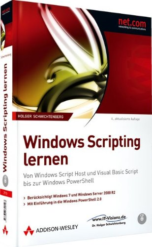 Windows Scripting lernen - Berücksichtigt Windows 7 und Windows Server 2008 R2. mit Einführung in Windows PowerShell 2.0: Von Windows Script Host und ... Script bis zur Windows PowerShell (net.com)