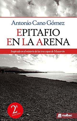 Epitafio en la arena: el misterio de las tres copas: Una novela negra y policíaca española eBook: Cano Gómez, Antonio: Amazon.es: Tienda Kindle
