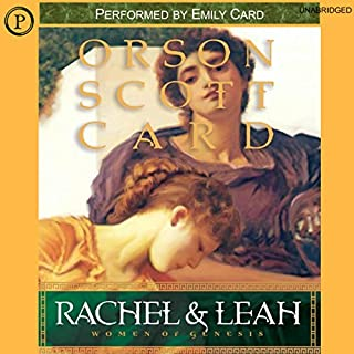 Rachel & Leah     Woman of Genesis, Book 3              By:                                                                                                                                 Orson Scott Card                               Narrated by:                                                                                                                                 Emily Janice Card                      Length: 10 hrs and 33 mins     47 ratings     Overall 4.7