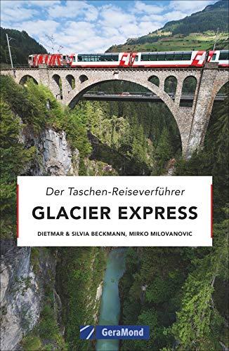Taschenreiseverführer Glacier Express. Eine Bilder-Zugreise von Zermatt nach St. Moritz. Entdecken Sie die Schweiz mit der legendären Alpenbahn entlang einer der schönsten Bahnstrecken der Welt.