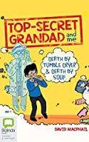 Top-Secret Grandad and Me: Death by Tumble Dryer & Death by Soup