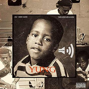 Yung (feat. ShabbaDaGr8)