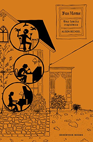 Fun Home: Una familia tragicomica/ A Family Tragicomic