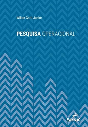 Pesquisa operacional (Série Universitária)
