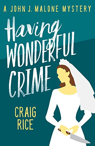 Having Wonderful Crime (The John J. Malone Mysteries Book 7)