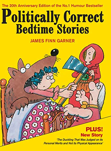 Politically Correct Bedtime Stories: Expanded edition with a new story: The duckling that was judged on its personal merits