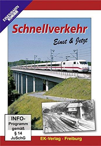 Schnellverkehr - Einst & Jetzt