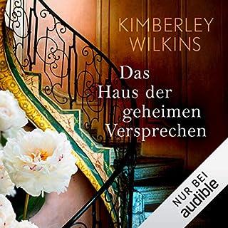 Das Haus der geheimen Versprechen                   Autor:                                                                                                                                 Kimberley Wilkins                               Sprecher:                                                                                                                                 Elena Wilms                      Spieldauer: 14 Std. und 19 Min.     511 Bewertungen     Gesamt 4,3