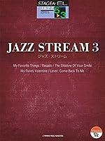 STAGEA・ELジャズシリーズ 5~3級 JAZZ STREAM(ジャズ・ストリーム)3
