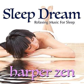 Sleep Dream: Relaxing Music for Sleep
