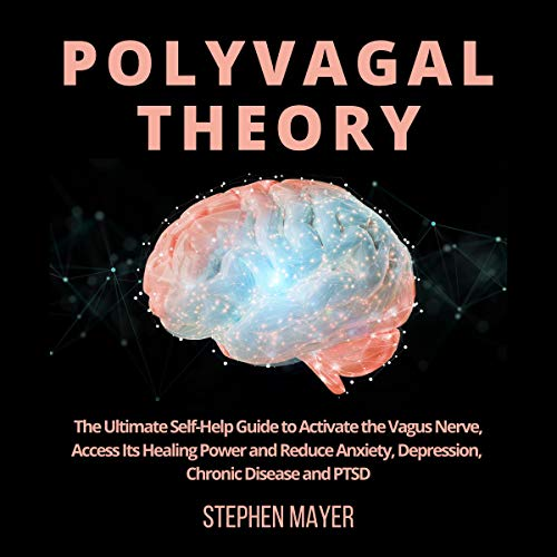 Polyvagal Theory: The Ultimate Self-Help Guide to Activate the Vagus Nerve cover art