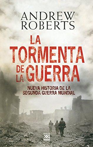 La tormenta de la guerra: Historia de la Segunda Guerra Mundial (Siglo XXI de España General nº 7)